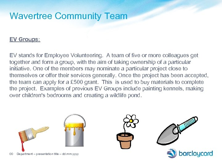 Wavertree Community Team EV Groups: EV stands for Employee Volunteering. A team of five