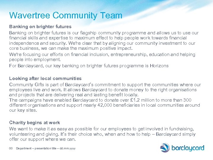 Wavertree Community Team Banking on brighter futures is our flagship community programme and allows