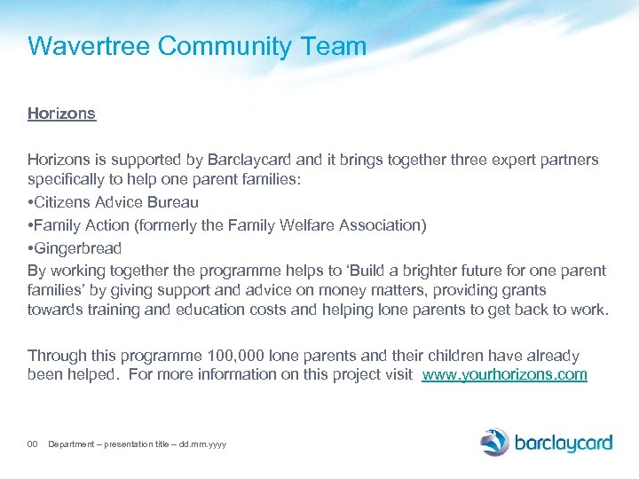 Wavertree Community Team Horizons is supported by Barclaycard and it brings together three expert
