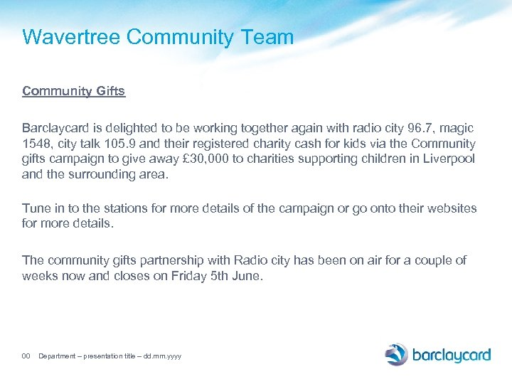 Wavertree Community Team Community Gifts Barclaycard is delighted to be working together again with