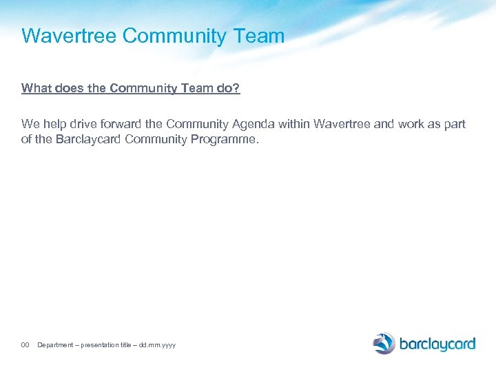 Wavertree Community Team What does the Community Team do? We help drive forward the