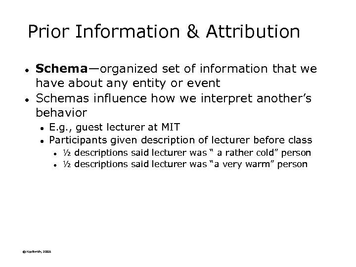 Prior Information & Attribution l l Schema—organized set of information that we have about