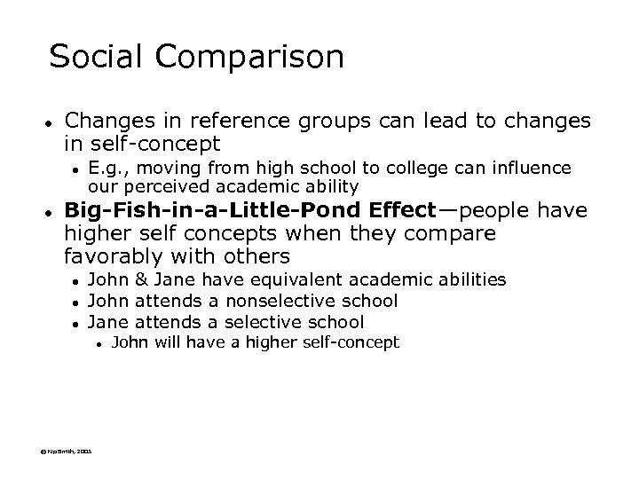 Social Comparison l Changes in reference groups can lead to changes in self-concept l