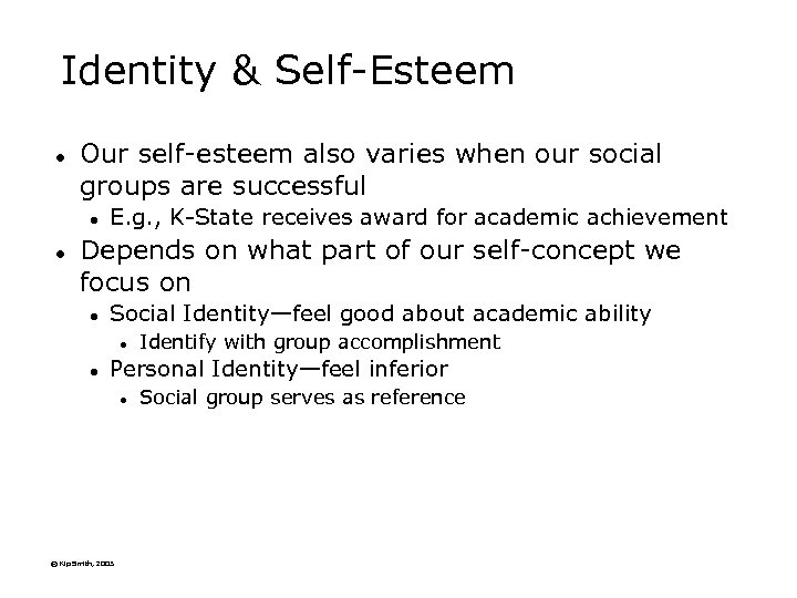 Identity & Self-Esteem l Our self-esteem also varies when our social groups are successful