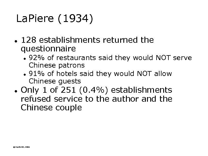 La. Piere (1934) l 128 establishments returned the questionnaire l l l 92% of