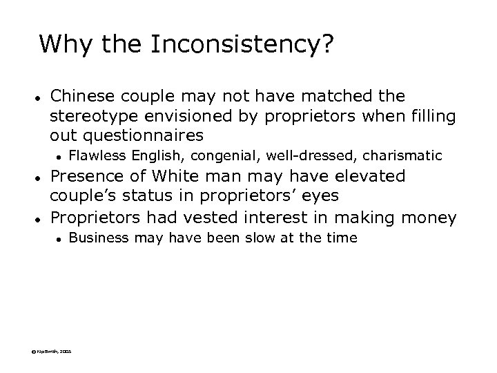 Why the Inconsistency? l Chinese couple may not have matched the stereotype envisioned by