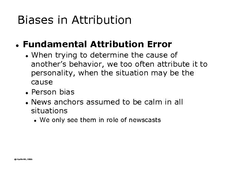 Biases in Attribution l Fundamental Attribution Error l l l When trying to determine