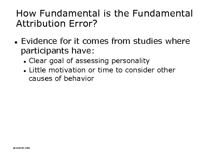 How Fundamental is the Fundamental Attribution Error? l Evidence for it comes from studies