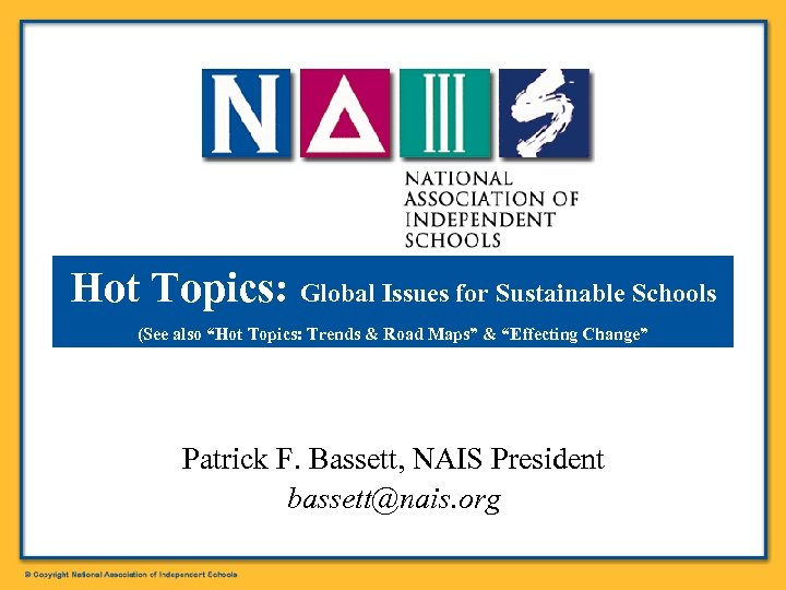 "Hot Topics: Global Issues for Sustainable Schools (See also ""Hot Topics: Trends & Road"
