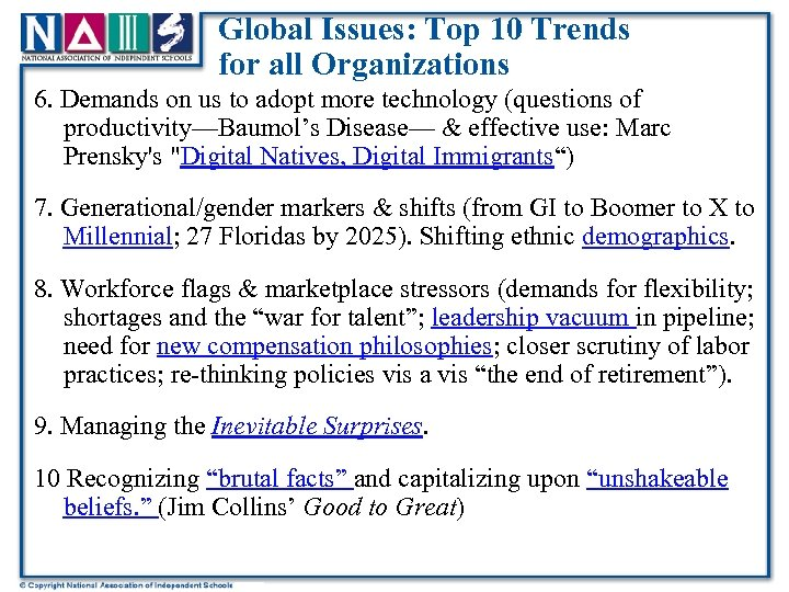 Global Issues: Top 10 Trends for all Organizations 6. Demands on us to adopt