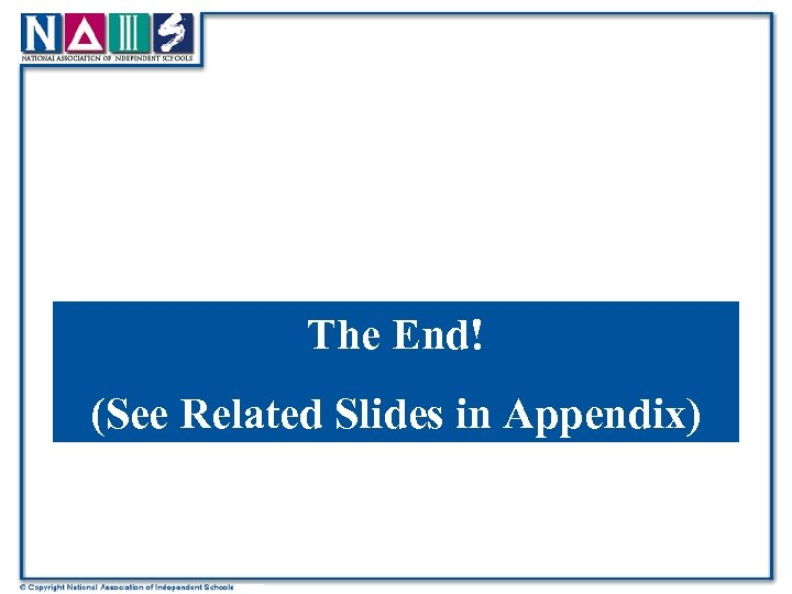 The End! (See Related Slides in Appendix)