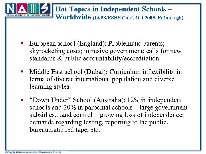 Hot Topics in Independent Schools – Worldwide (IAPS/ESHS Conf, Oct 2005, Edinburgh) § European