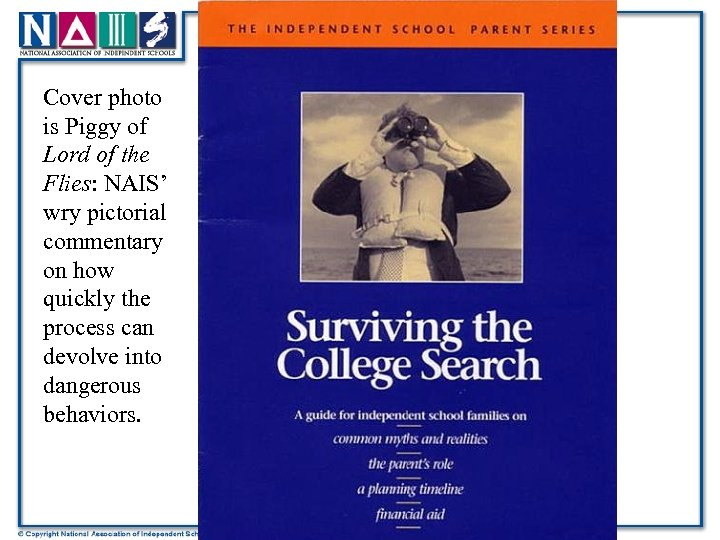 Cover photo is Piggy of Lord of the Flies: NAIS' wry pictorial commentary on