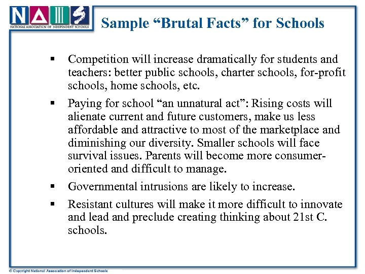 "Sample ""Brutal Facts"" for Schools § § Competition will increase dramatically for students and"