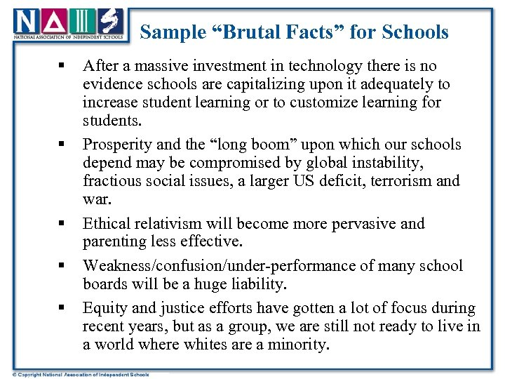 "Sample ""Brutal Facts"" for Schools § § § After a massive investment in technology"
