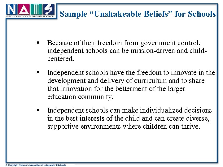 "Sample ""Unshakeable Beliefs"" for Schools § Because of their freedom from government control, independent"