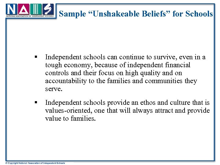 "Sample ""Unshakeable Beliefs"" for Schools § Independent schools can continue to survive, even in"