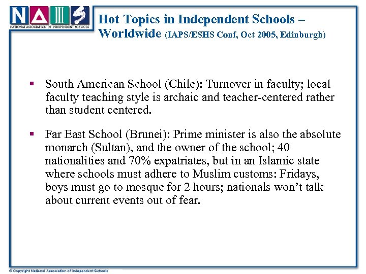 Hot Topics in Independent Schools – Worldwide (IAPS/ESHS Conf, Oct 2005, Edinburgh) § South