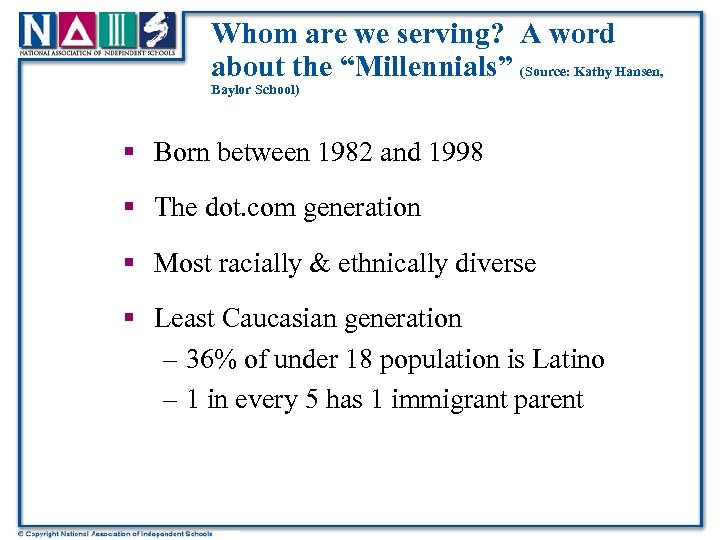 "Whom are we serving? A word about the ""Millennials"" (Source: Kathy Hansen, Baylor School)"
