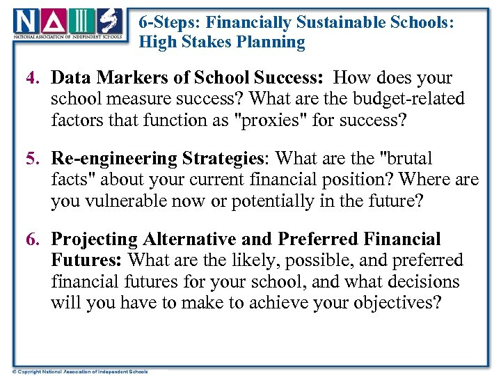 6 -Steps: Financially Sustainable Schools: High Stakes Planning 4. Data Markers of School Success: