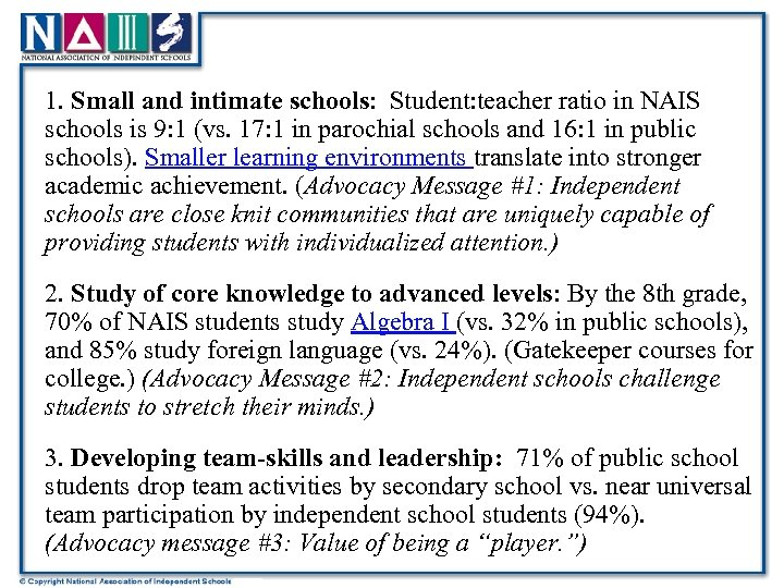 1. Small and intimate schools: Student: teacher ratio in NAIS schools is 9: 1