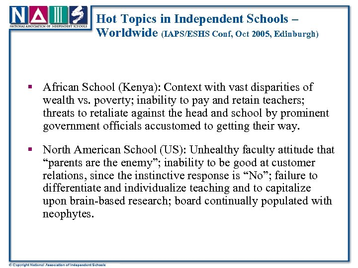 Hot Topics in Independent Schools – Worldwide (IAPS/ESHS Conf, Oct 2005, Edinburgh) § African