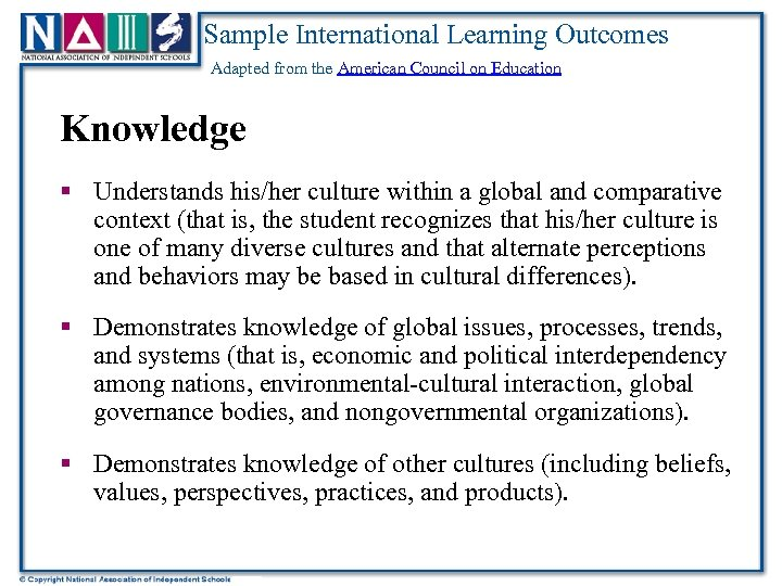 Sample International Learning Outcomes Adapted from the American Council on Education Knowledge § Understands