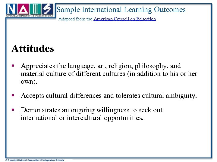 Sample International Learning Outcomes Adapted from the American Council on Education Attitudes § Appreciates