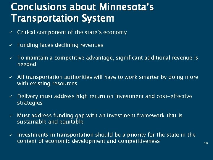 Conclusions about Minnesota's Transportation System ü Critical component of the state's economy ü Funding