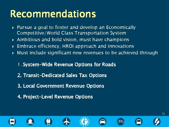 Recommendations Pursue a goal to foster and develop an Economically Competitive/World Class Transportation System