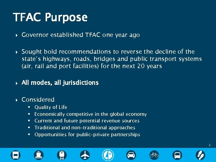 TFAC Purpose Governor established TFAC one year ago Sought bold recommendations to reverse the