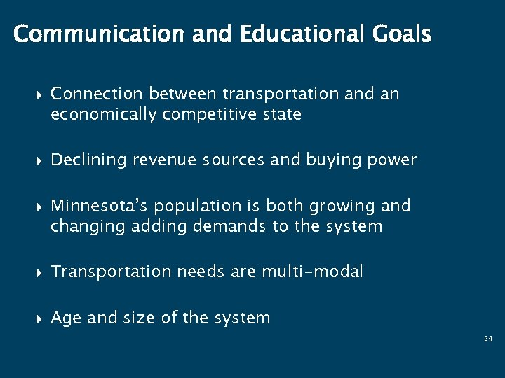 Communication and Educational Goals Connection between transportation and an economically competitive state Declining revenue