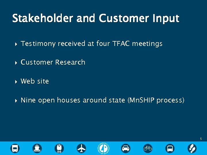 Stakeholder and Customer Input Testimony received at four TFAC meetings Customer Research Web site