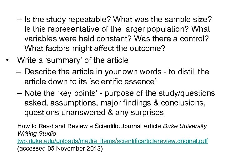– Is the study repeatable? What was the sample size? Is this representative of
