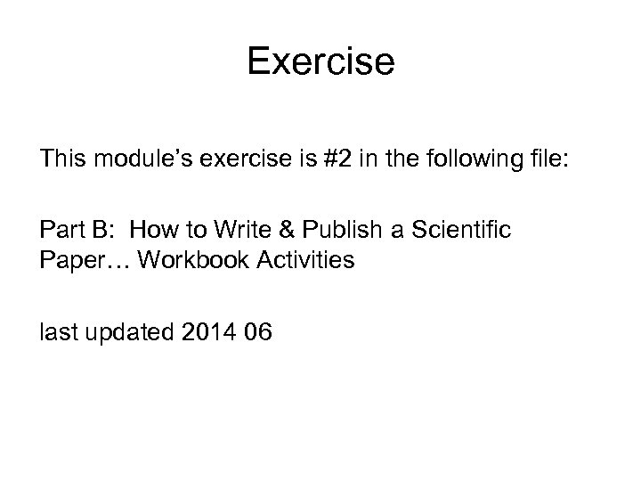 Exercise This module's exercise is #2 in the following file: Part B: How to