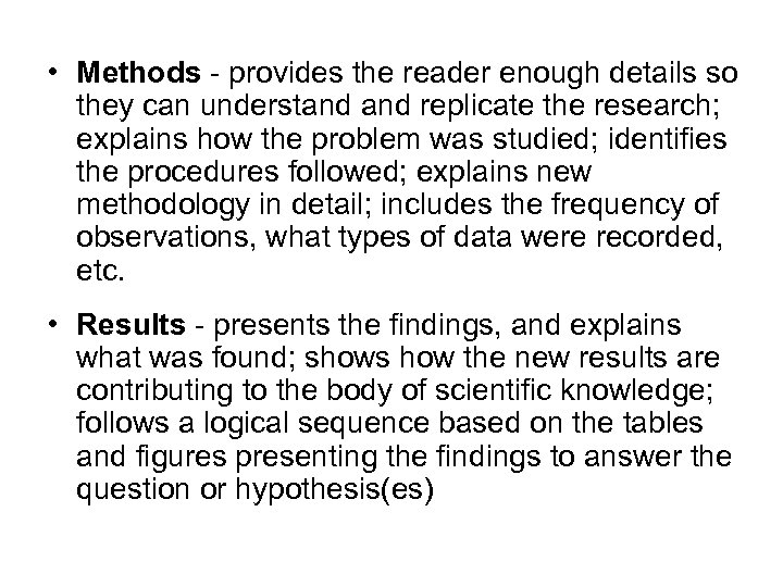 • Methods - provides the reader enough details so they can understand replicate