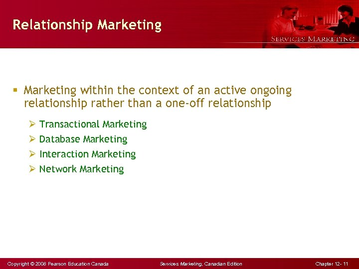 Relationship Marketing § Marketing within the context of an active ongoing relationship rather than