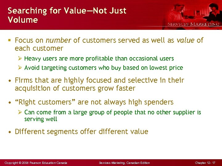 Searching for Value—Not Just Volume § Focus on number of customers served as well