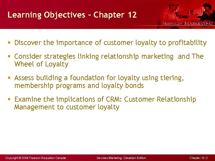 Learning Objectives - Chapter 12 § Discover the importance of customer loyalty to profitability