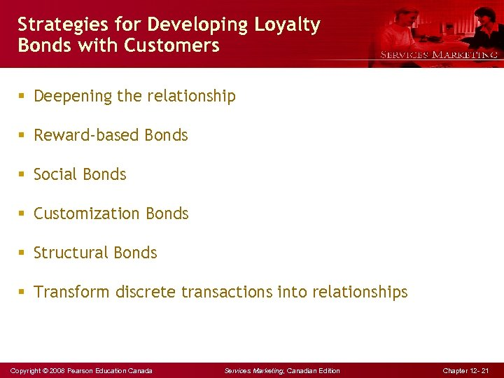 Strategies for Developing Loyalty Bonds with Customers § Deepening the relationship § Reward-based Bonds