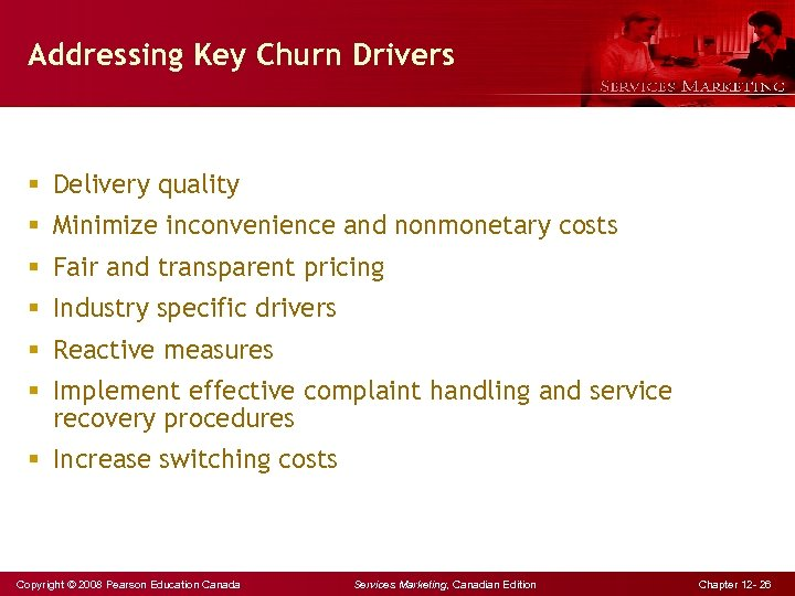 Addressing Key Churn Drivers § Delivery quality § Minimize inconvenience and nonmonetary costs §