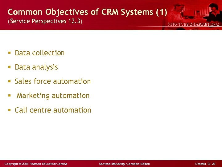 Common Objectives of CRM Systems (1) (Service Perspectives 12. 3) § Data collection §