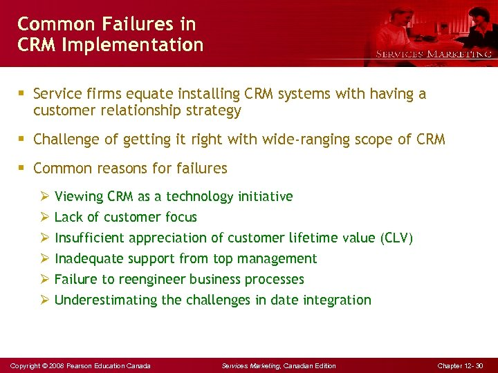 Common Failures in CRM Implementation § Service firms equate installing CRM systems with having