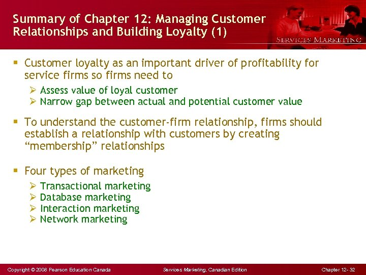 Summary of Chapter 12: Managing Customer Relationships and Building Loyalty (1) § Customer loyalty
