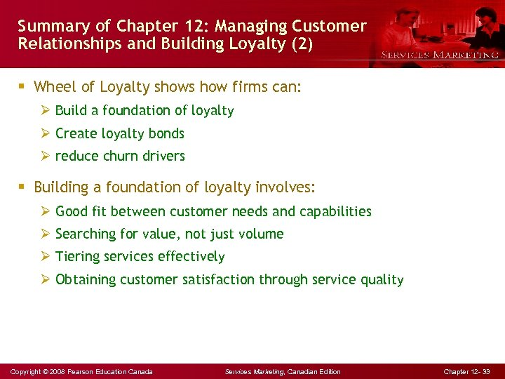 Summary of Chapter 12: Managing Customer Relationships and Building Loyalty (2) § Wheel of