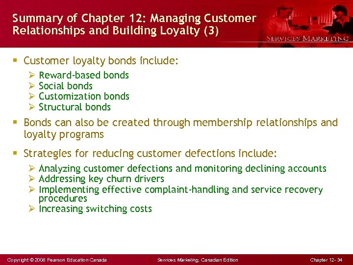 Summary of Chapter 12: Managing Customer Relationships and Building Loyalty (3) § Customer loyalty