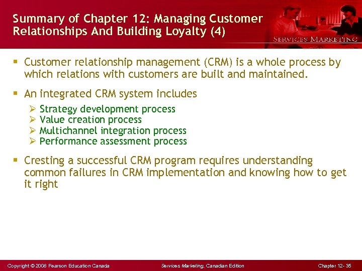 Summary of Chapter 12: Managing Customer Relationships And Building Loyalty (4) § Customer relationship