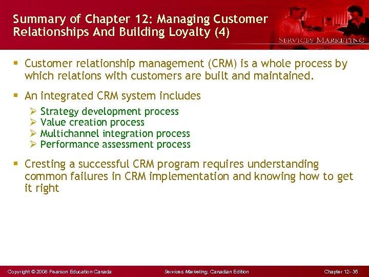 Summary of Chapter 12: Managing Customer Relationships And Building Loyalty (4) § Customer relationship