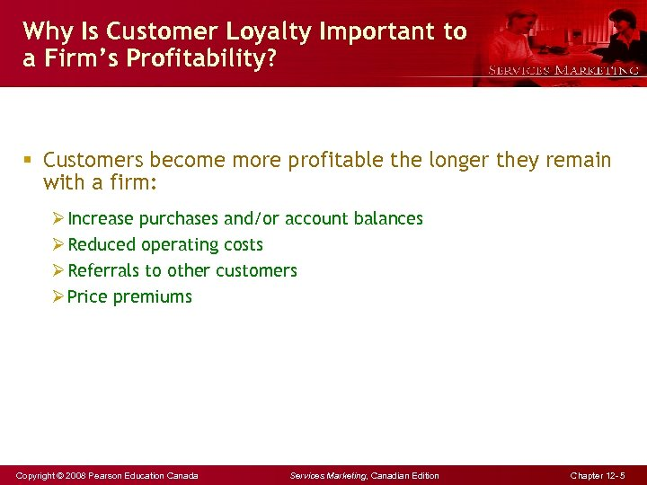Why Is Customer Loyalty Important to a Firm's Profitability? § Customers become more profitable