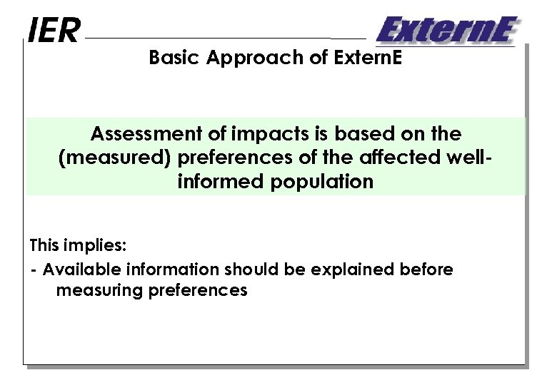Basic Approach of Extern. E Assessment of impacts is based on the (measured) preferences